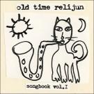 Old Time Relijun - Songbook Vol. I