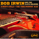 Bob Irwin and the Pluto Walkers - Joker's Wild b/w The Throwaway Age
